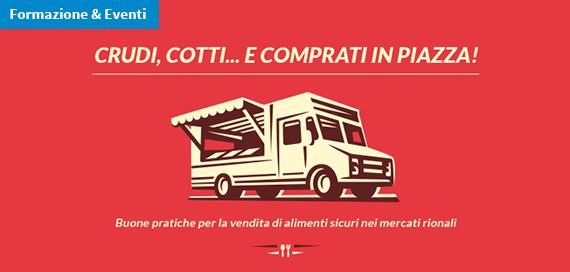 «Crudi, cotti e… comprati in piazza!». Convegno sulle buone pratiche per la vendita di alimenti sicuri nei mercati rionali