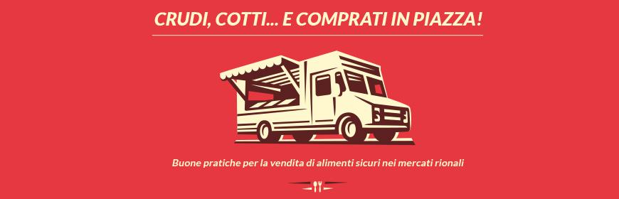 «Crudi cotti e comprati in piazza». Convegno sulle buone pratiche per la vendita di alimenti sicuri nei mercati rionali