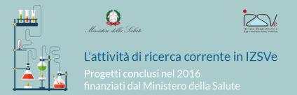 Corso ECM / L'attività di ricerca corrente in IZSVe. Progetti conclusi nel 2016 finanziati dal Ministero della Salute